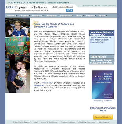We were asked to design a Pediatrics home page that would announce new events (see drop down box on the right), and be similar in design and color scheme to UCLA's many other web pages.